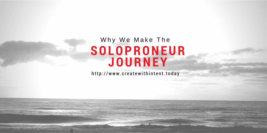 Why We Make the SoloPROneur Journey